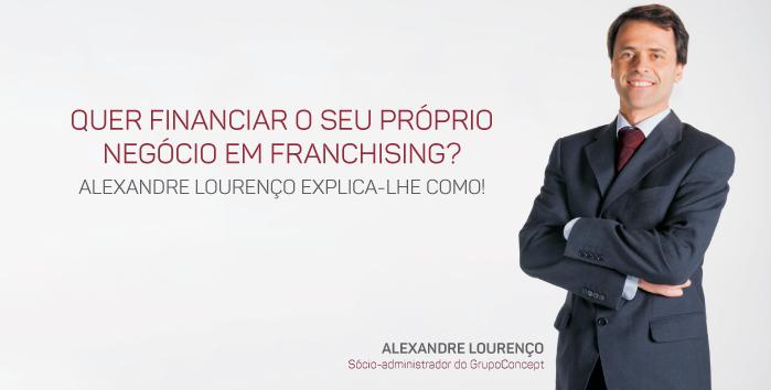 Quer Financiar O Seu Próprio Negócio Em Franchising? Leia O Artigo De Opinião De Alexandre Lourenço.