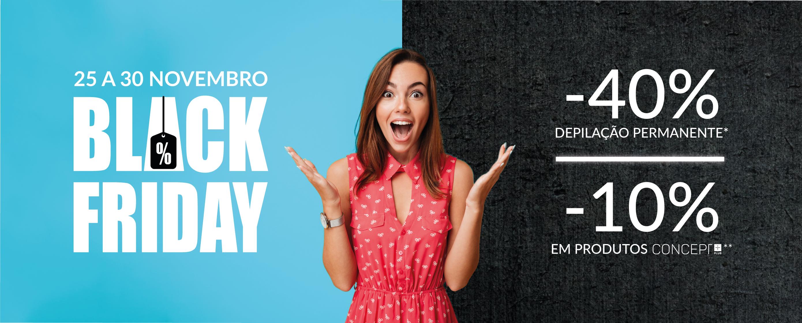 Black Friday DepilConcept: 40% De Desconto Em Depilação Permanente + 10% De Desconto Nos Produtos Concept+