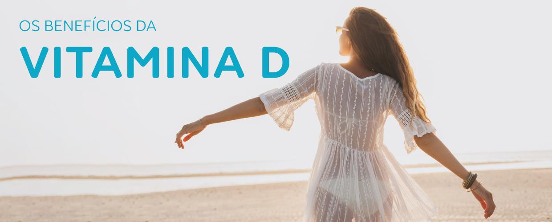 Conheça Os Principais Benefícios Da Vitamina D